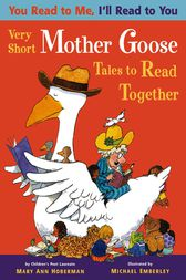 You Read to Me, I'll Read to You: (3) Very Short Mother Goose Tales to Read Together by Michael Emberley