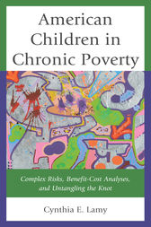 American Children in Chronic Poverty by Cynthia E. Lamy