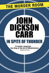 In Spite of Thunder by John Dickson Carr