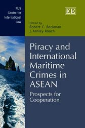 Piracy and International Maritime Crimes in ASEAN by Robert C. Beckman