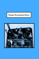 Nigerian Peacekeeping Policy by Terry M Mays