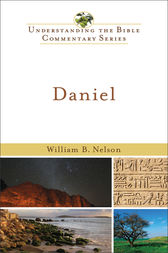 Daniel (Understanding the Bible Commentary Series) by William B. Nelson