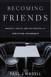 Becoming Friends by Paul J. Wadell