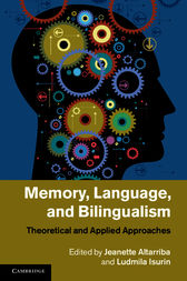Memory, Language, and Bilingualism by Jeanette Altarriba