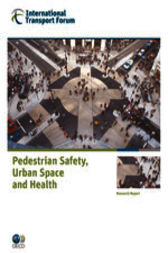 Pedestrian Safety, Urban Space and Health by OECD Publishing; International Transport Forum