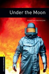 Under the Moon Level 1 Oxford Bookworms Library by Rowena Akinyemi