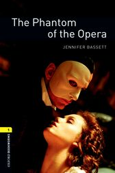 The Phantom of the Opera Level 1 Oxford Bookworms Library by Jennifer Bassett