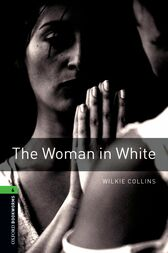 The Woman in White Level 6 Oxford Bookworms Library by Wilkie Collins