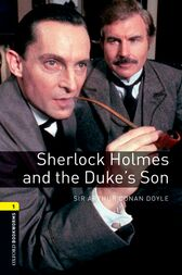Sherlock Holmes and the Duke's Son Level 1 Oxford Bookworms Library by Arthur Conan Doyle