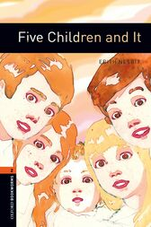 Five Children and It Level 2 Oxford Bookworms Library by Edith Nesbit