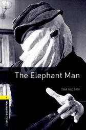 The Elephant Man Level 1 Oxford Bookworms Library by Tim Vicary