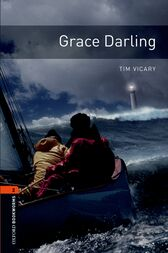 Grace Darling Level 2 Oxford Bookworms Library by Tim Vicary