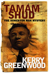 Tamam Shud by Kerry Greenwood