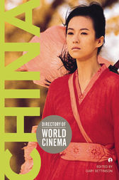 Directory of World Cinema: China by Gary Bettinson