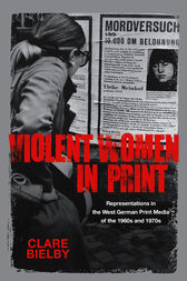 Violent Women in Print by Clare Bielby