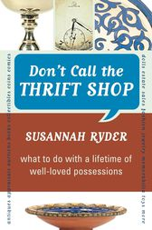 Don't Call the Thrift Shop by Susannah Ryder