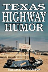 Texas Highway Humor by Wallace O. Chariton