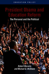 President Obama and Education Reform by Robert Maranto