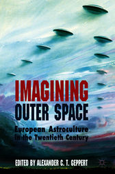 Imagining Outer Space by Alexander C.T. Geppert