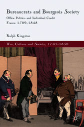 Bureaucrats and Bourgeois Society by Ralph Kingston