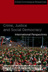 Crime, Justice and Social Democracy by Kerry Carrington