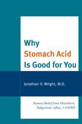 Why Stomach Acid Is Good for You by Wright; Lenard