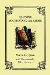 In-House Book Binding and Repair by Sharon McQueen