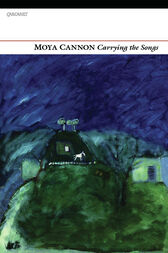 Carrying the Songs by Moya Cannon