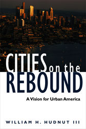 Cities on the Rebound by William H. Hudnut