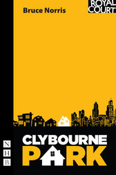 Clybourne Park (NHB Modern Plays) by Bruce Norris