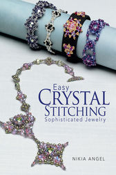 Easy Crystal Stitching, Sophisticated Jewelry by Nikia Angel