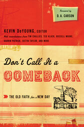 Don't Call It a Comeback (Foreword by D. A. Carson) by Kevin DeYoung