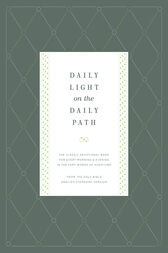 Daily Light on the Daily Path (From the Holy Bible, English Standard Version) by Jonathan Bagster
