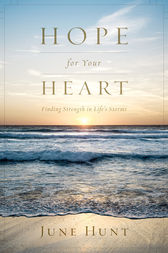 Hope for Your Heart by June Hunt
