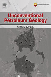 Unconventional Petroleum Geology by Caineng Zou
