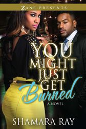 You Might Just Get Burned by Shamara Ray