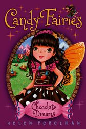 Candy Fairies: 1 Chocolate Dreams by Helen Perelman