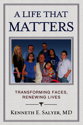 A Life That Matters by Kenneth E. Salyer