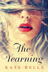 Yearning by Kate Belle