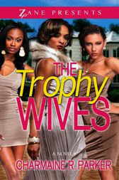 The Trophy Wives by Charmaine R. Parker