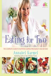 Eating for Two by Annabel Karmel
