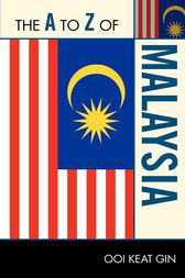 The A to Z of Malaysia by Ooi Keat Gin