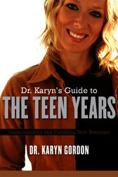 Dr. Karyn's Guide To The Teen Years by Karyn Gordon