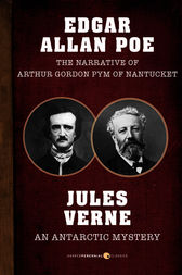 The Narrative of Arthur Gordon Pym of Nantucket and An Antarctic Mystery by Edgar  Allan Poe