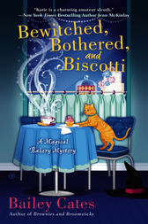 Bewitched, Bothered, and Biscotti by Bailey Cates