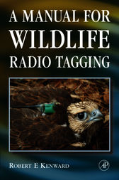 A Manual for Wildlife Radio Tagging by Robert E. Kenward