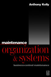 Maintenance Organization and Systems by Anthony Kelly