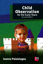 Child Observation for the Early Years by Ioanna Palaiologou
