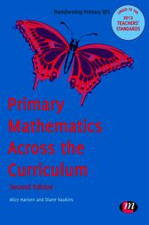 Primary Mathematics Across the Curriculum by Alice Hansen