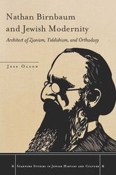 Nathan Birnbaum and Jewish Modernity by Jess Olson